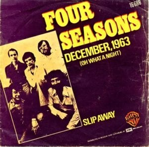 3. December, 1963 (Oh What a Night) by Frankie Valli and the Four Seasons