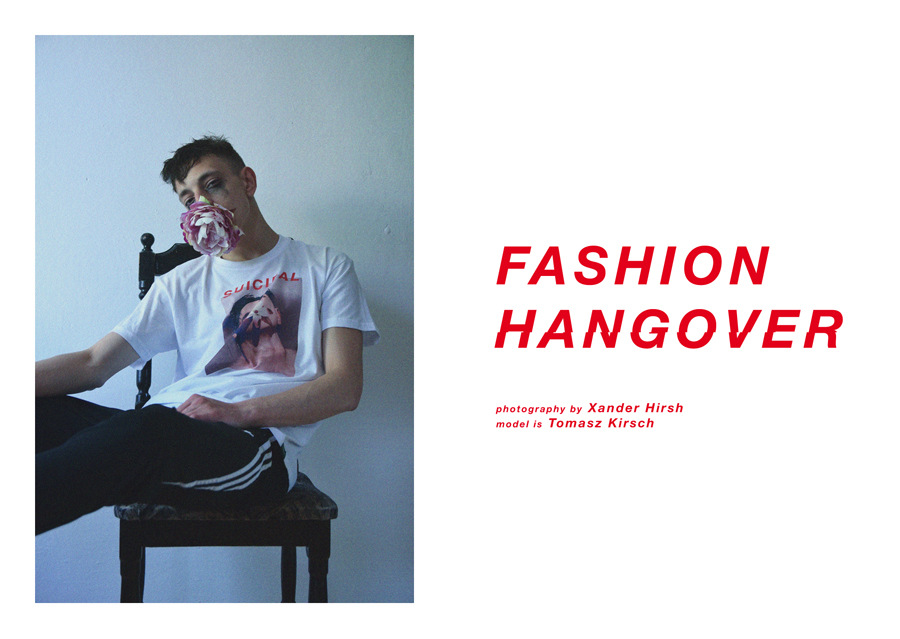 Fashion Hangover by Xander Hirsh Fashion Hangover by Xander Hirsh Vanity Teen 虚荣青年 Menswear & new faces magazine